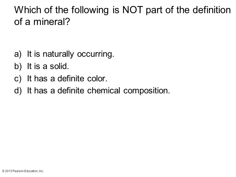 Which of the following is NOT part of the definition of a mineral