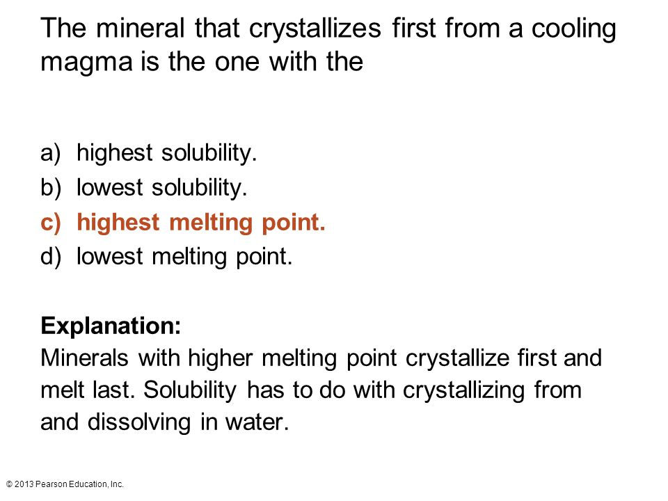 The mineral that crystallizes first from a cooling magma is the one with the