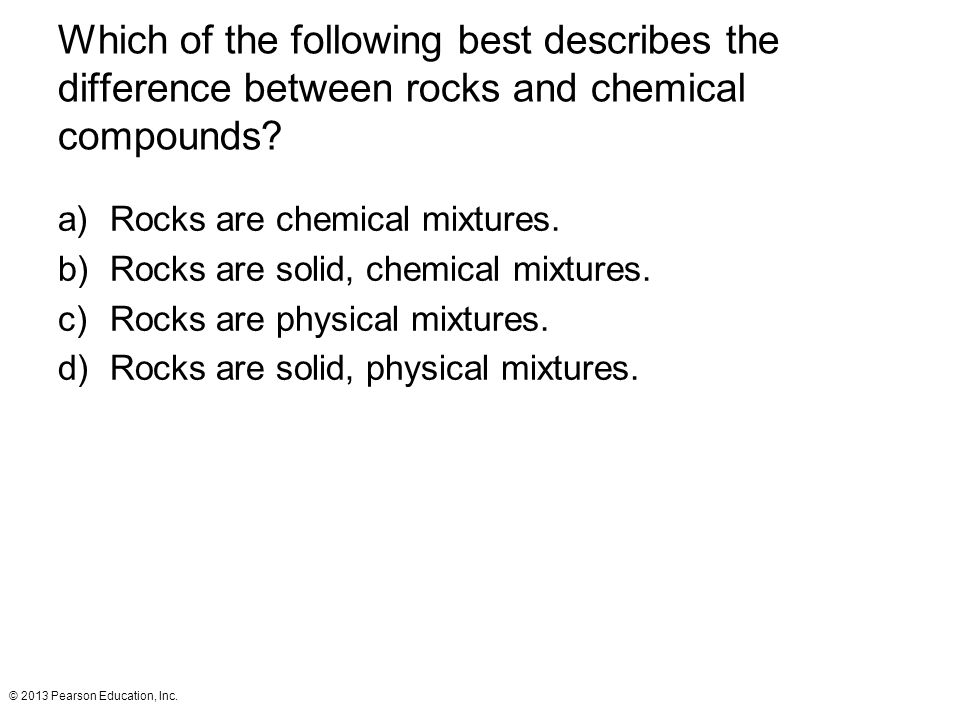 Which of the following best describes the difference between rocks and chemical compounds