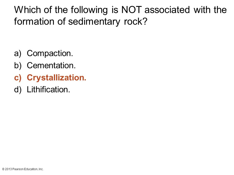 Which of the following is NOT associated with the formation of sedimentary rock