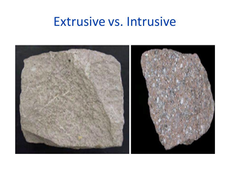 Extrusive vs. Intrusive