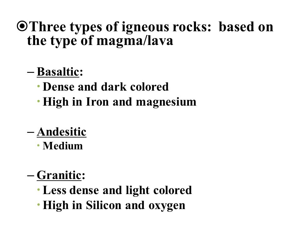 Three types of igneous rocks: based on the type of magma/lava