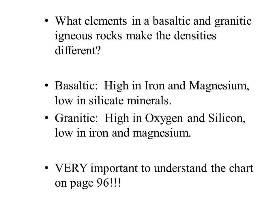 What elements in a basaltic and granitic igneous rocks make the densities different