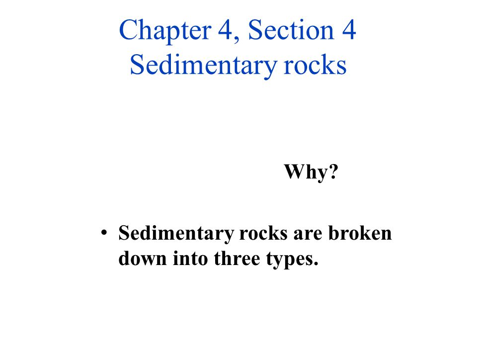 Chapter 4, Section 4 Sedimentary rocks