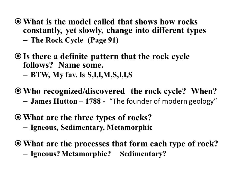 Is there a definite pattern that the rock cycle follows Name some.