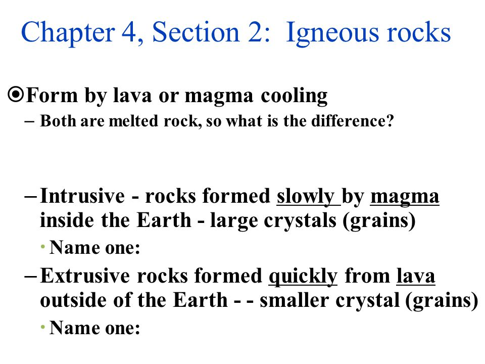 Chapter 4, Section 2: Igneous rocks
