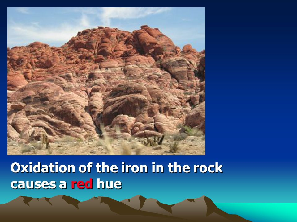 Oxidation of the iron in the rock causes a red hue