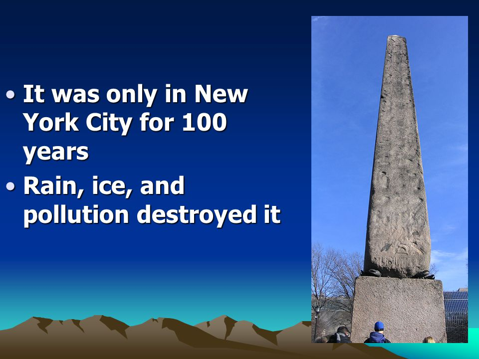 It was only in New York City for 100 years