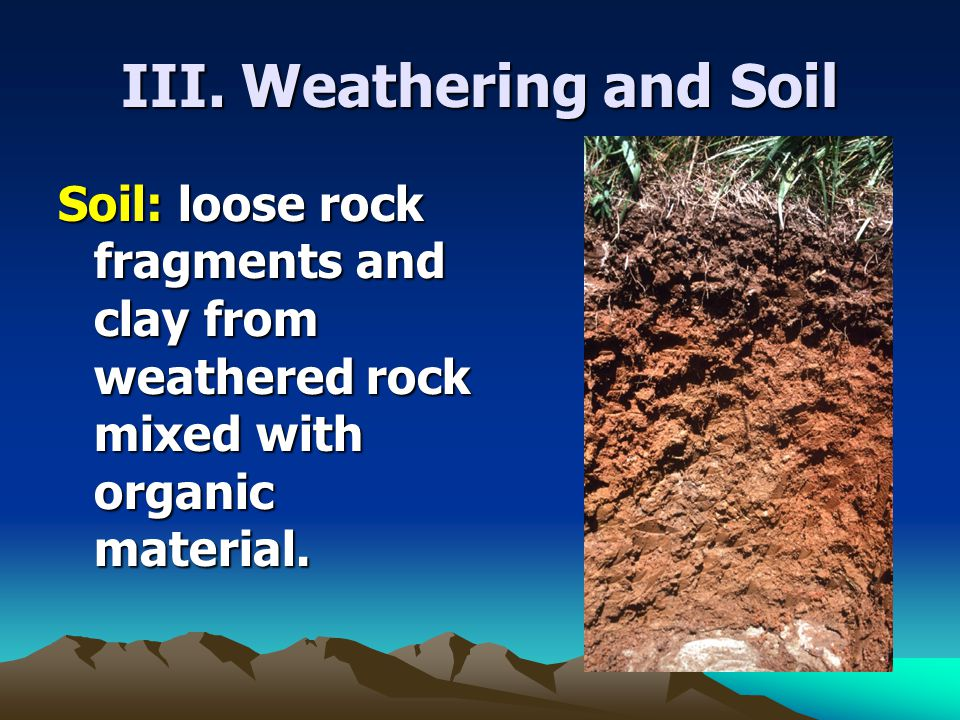 III. Weathering and Soil