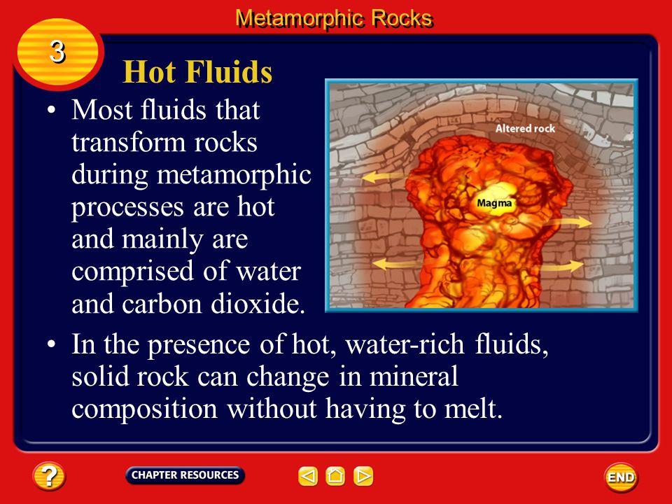 Metamorphic Rocks 3. Hot Fluids.