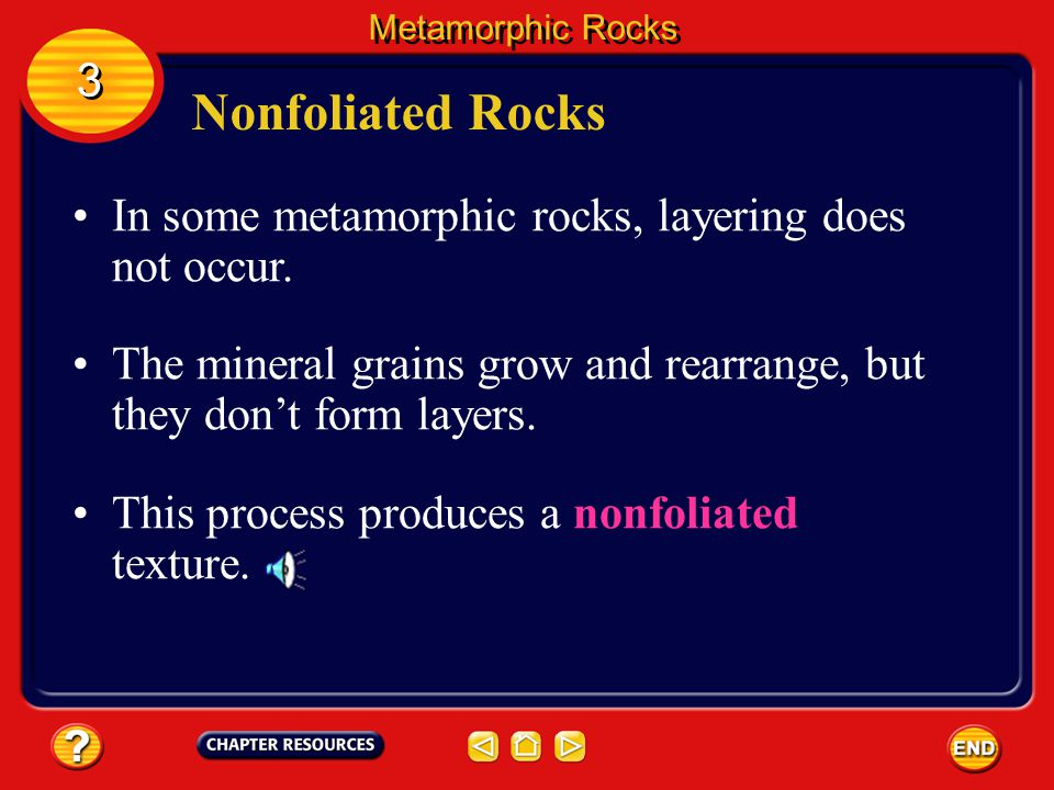 Metamorphic Rocks 3. Nonfoliated Rocks. In some metamorphic rocks, layering does not occur.