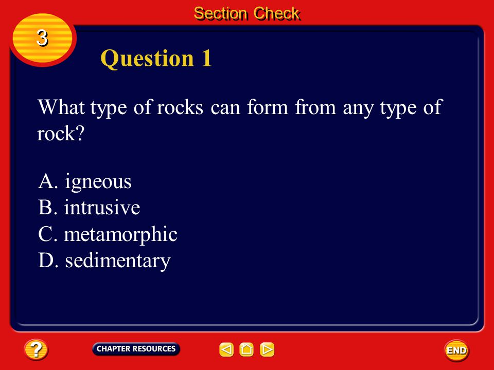 Question 1 3 What type of rocks can form from any type of rock