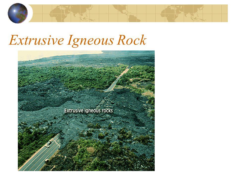 Extrusive Igneous Rock