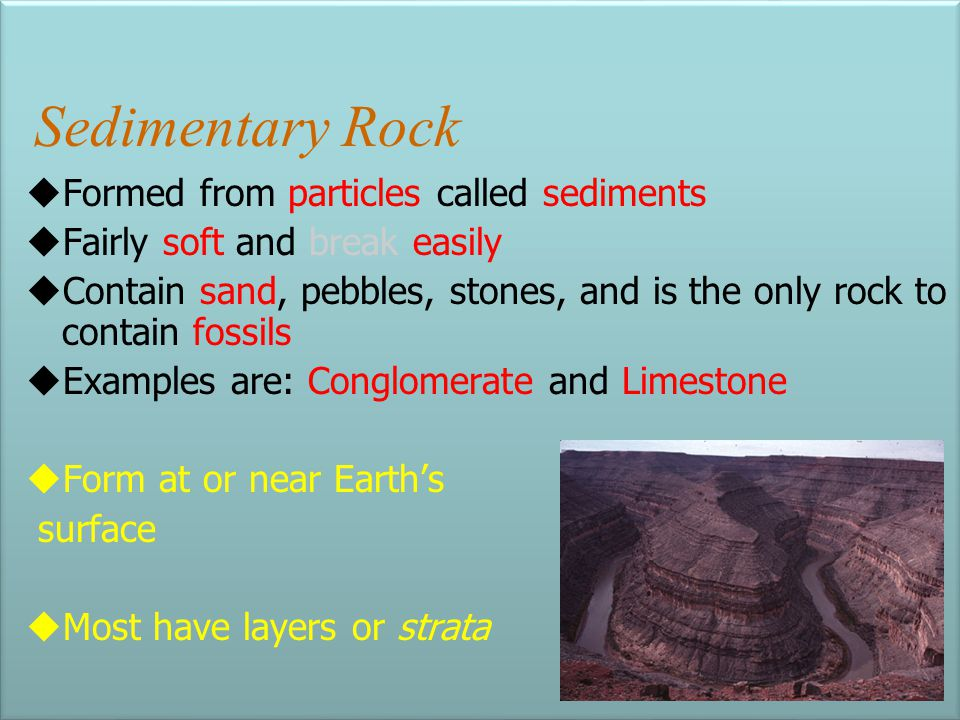 Sedimentary Rock Formed from particles called sediments