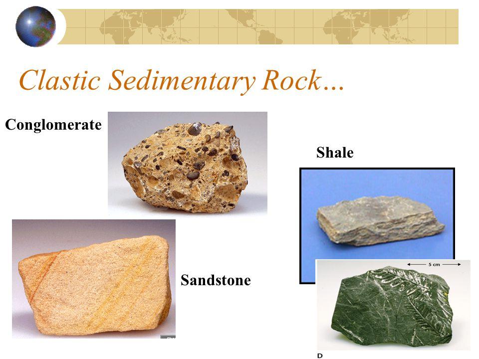Clastic Sedimentary Rock…