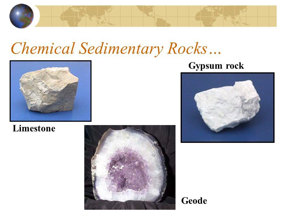 Chemical Sedimentary Rocks…