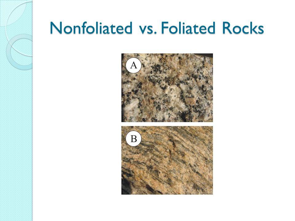 Nonfoliated vs. Foliated Rocks