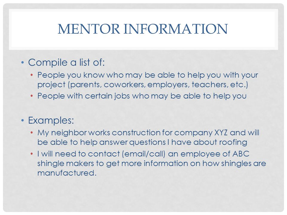 Mentor Information Compile a list of: Examples: