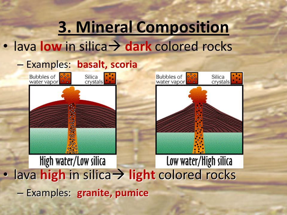 3. Mineral Composition lava low in silica dark colored rocks
