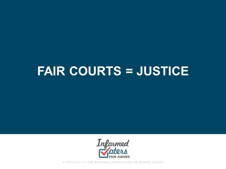 Fair Courts = justice