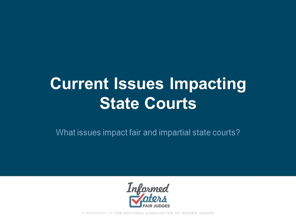 Current Issues Impacting State Courts