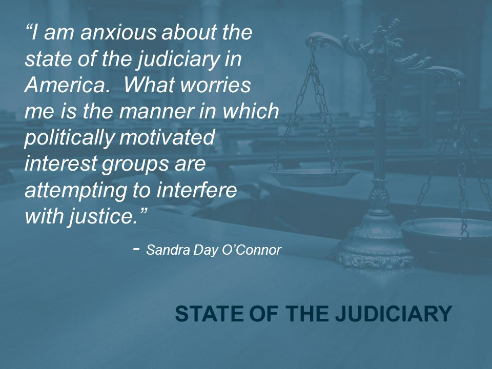 I am anxious about the state of the judiciary in America