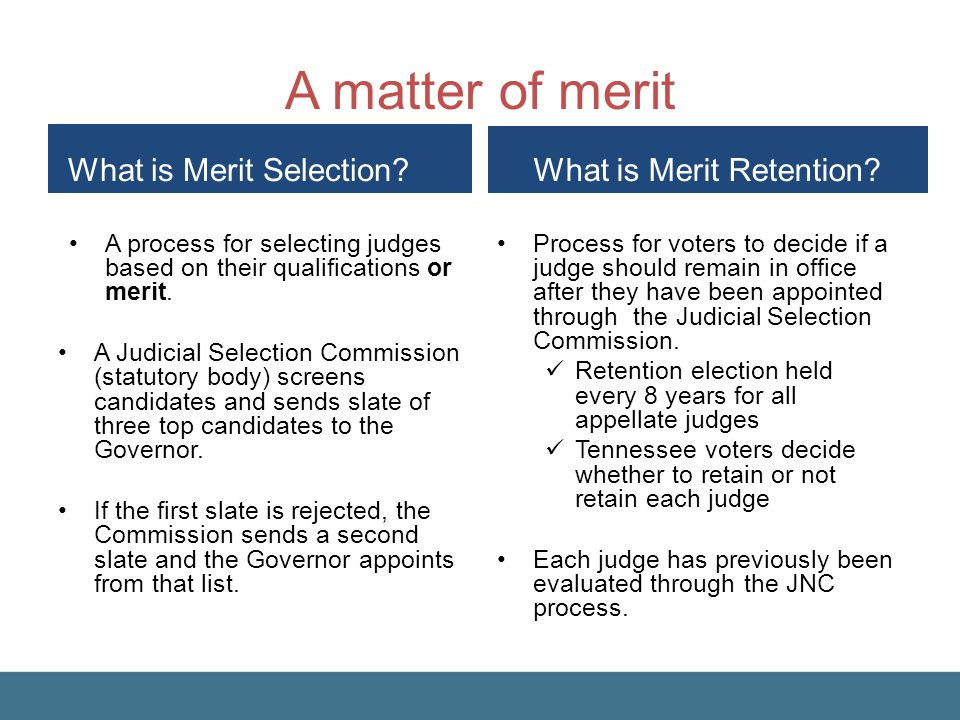 A matter of merit What is Merit Selection What is Merit Retention