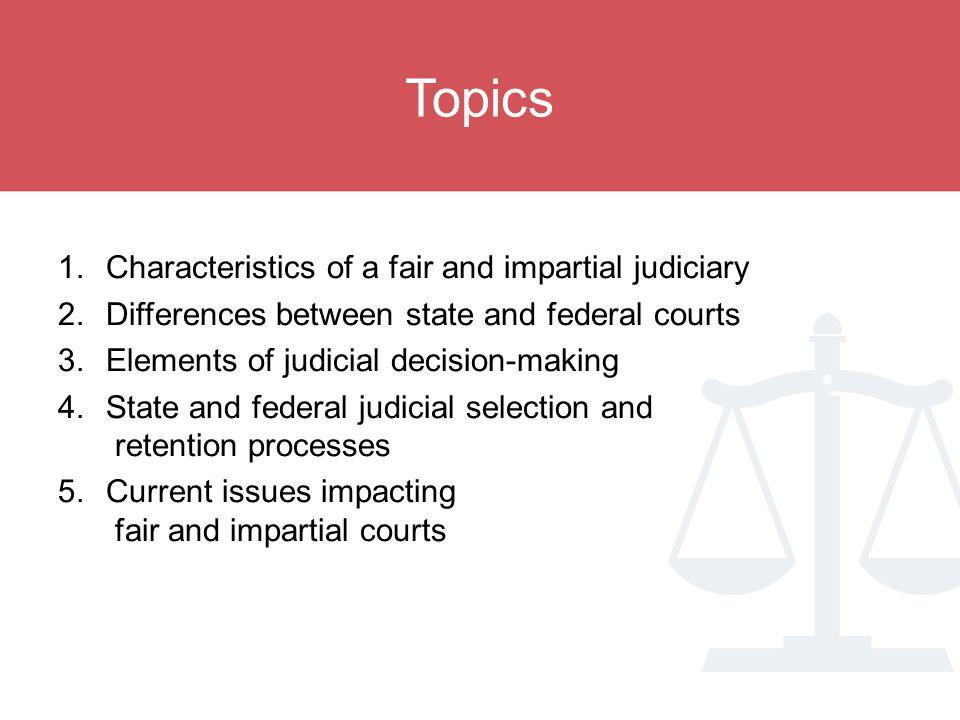 Topics Characteristics of a fair and impartial judiciary