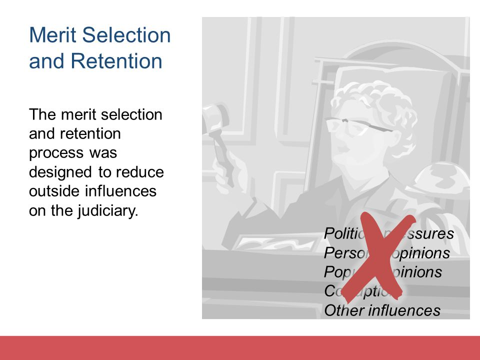 Merit Selection and Retention