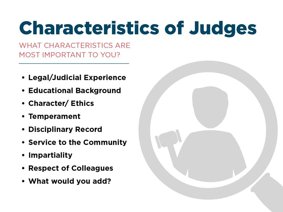 These are traditionally the top responses when asked to identify characteristics or considerations the public wants in judicial candidates.