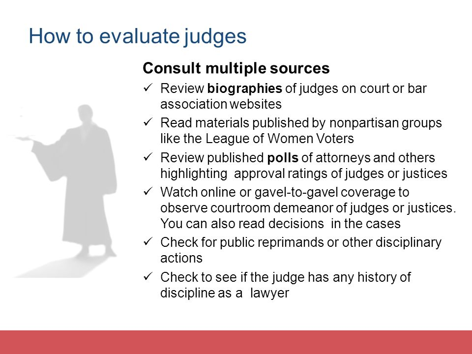 How to evaluate judges Consult multiple sources