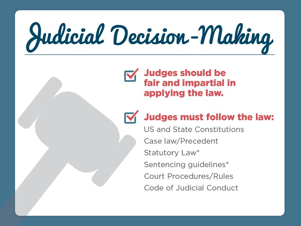 Judicial decisions should not be based on public opinion or personal feelings.