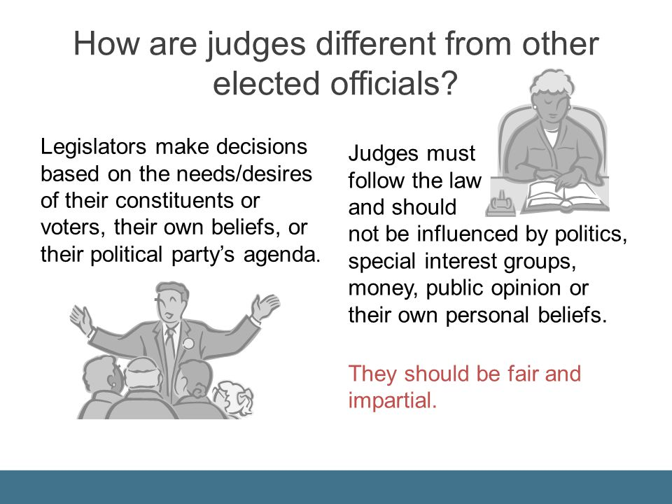 How are judges different from other elected officials