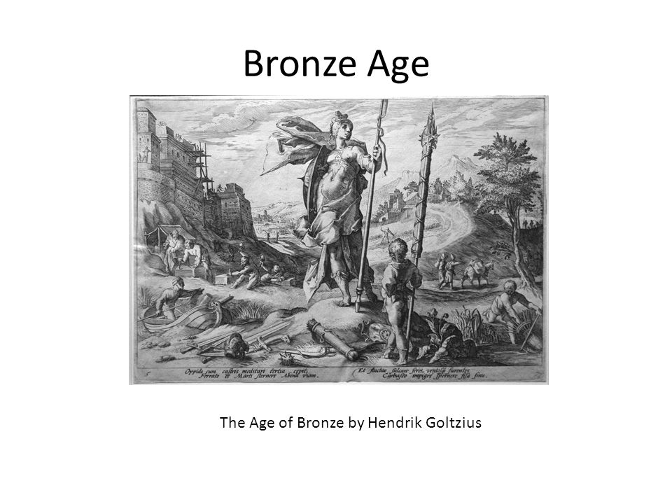 Bronze Age The Age of Bronze by Hendrik Goltzius