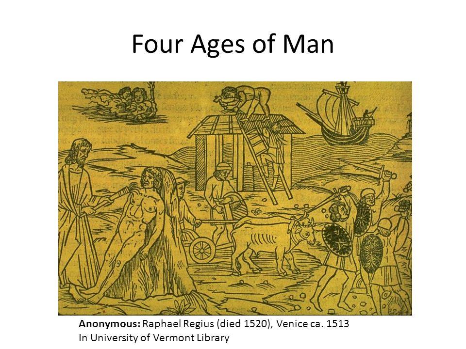 Four Ages of Man Anonymous: Raphael Regius (died 1520), Venice ca.