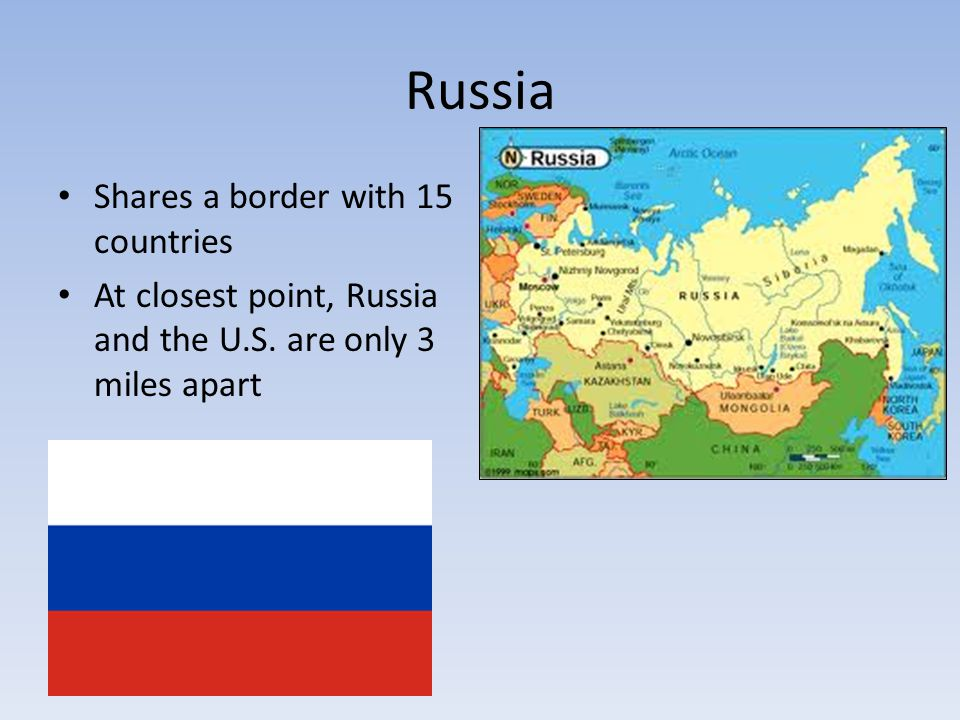 Russia Shares a border with 15 countries