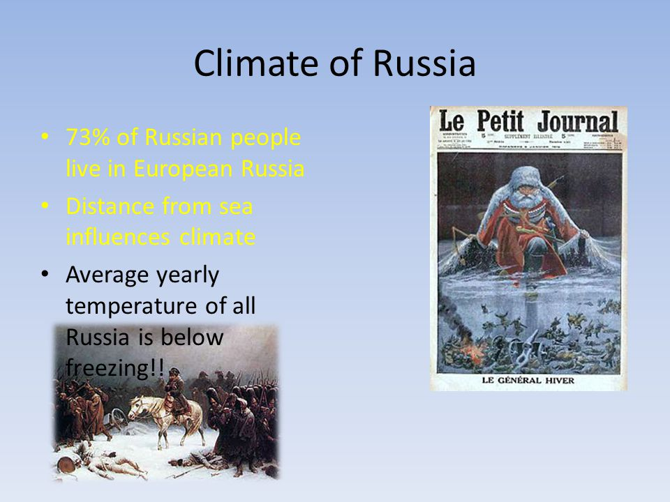 Climate of Russia 73% of Russian people live in European Russia