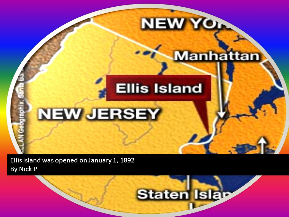 Ellis Island was opened on January 1, 1892