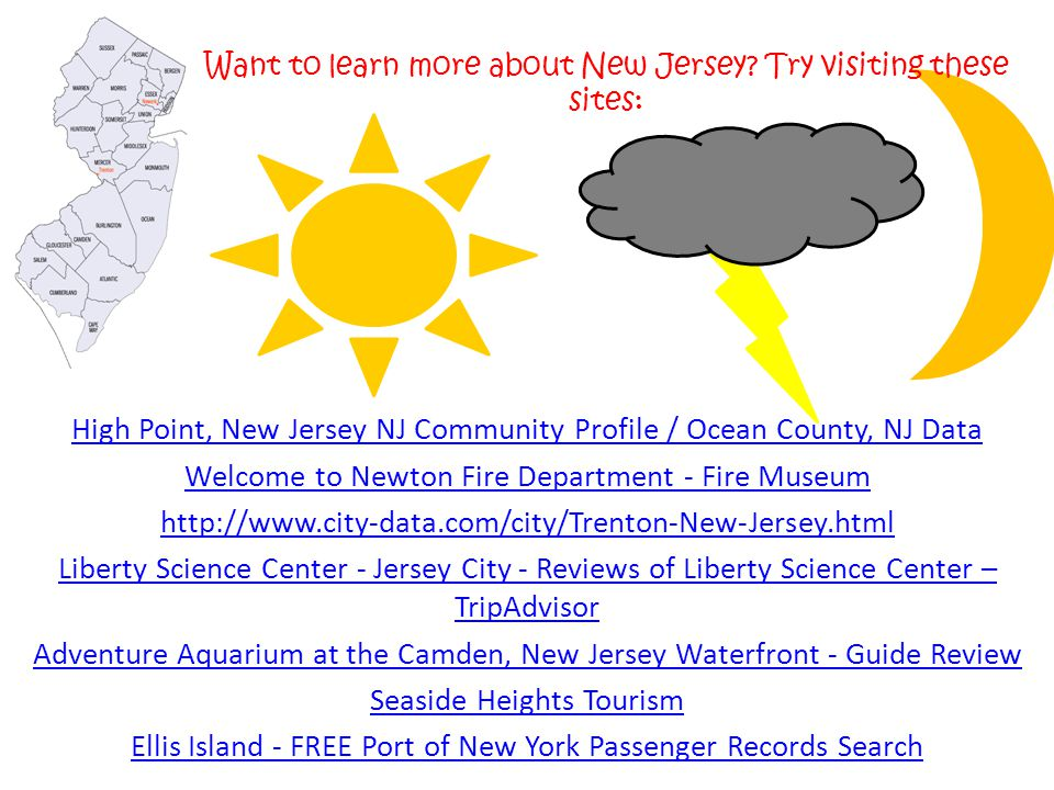 Want to learn more about New Jersey Try visiting these sites: