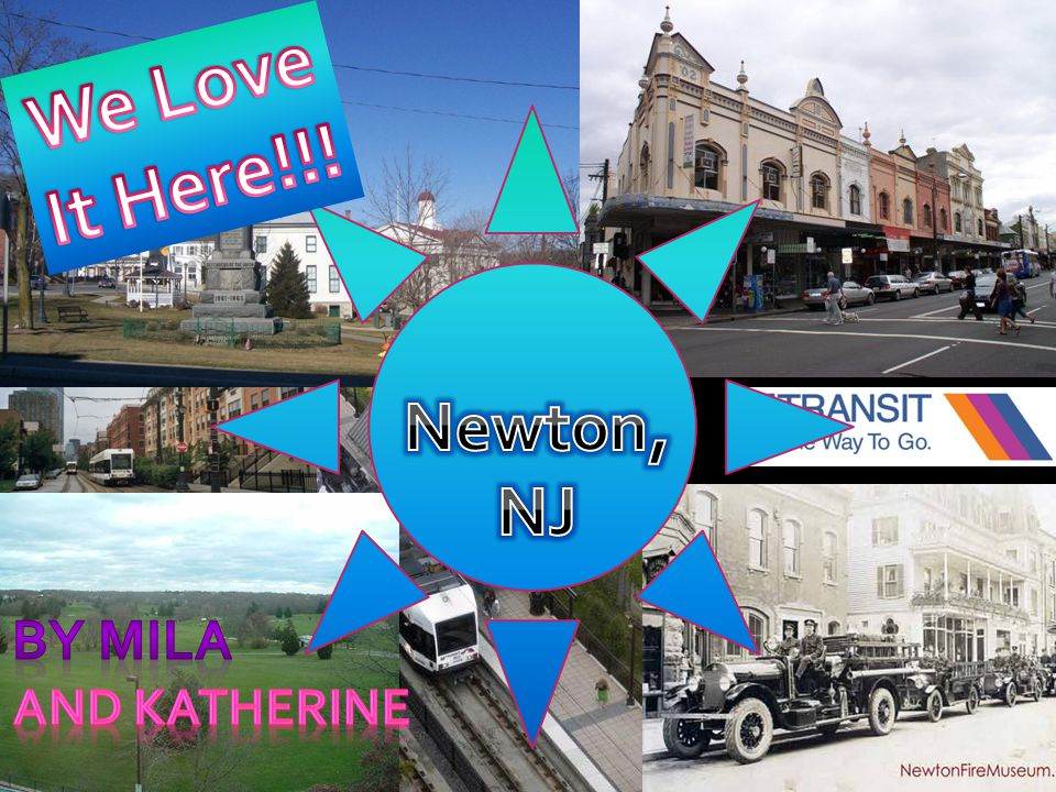 We Love It Here!!! Newton, NJ By Mila And Katherine