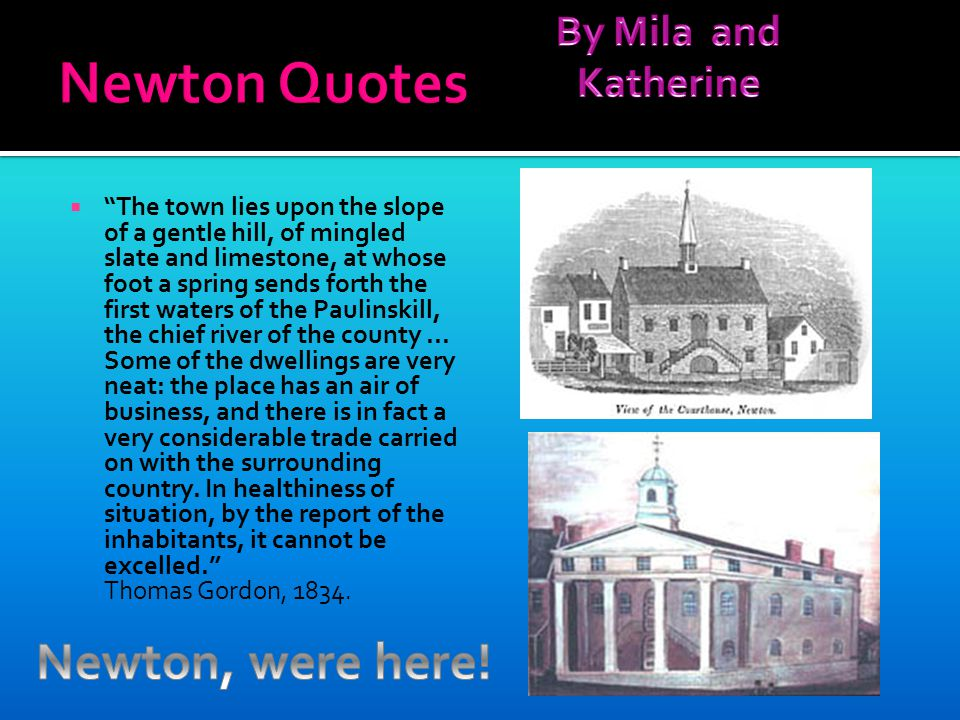 Newton Quotes Newton, were here! By Mila and Katherine