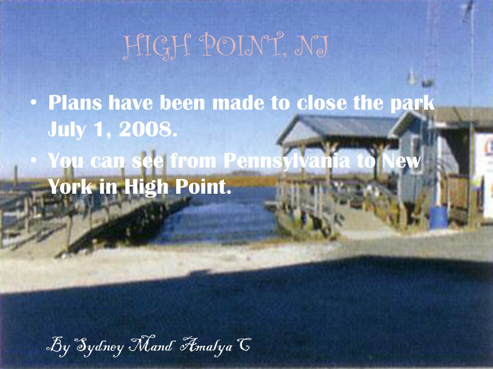 HIGH POINT, NJ Plans have been made to close the park July 1, 2008.