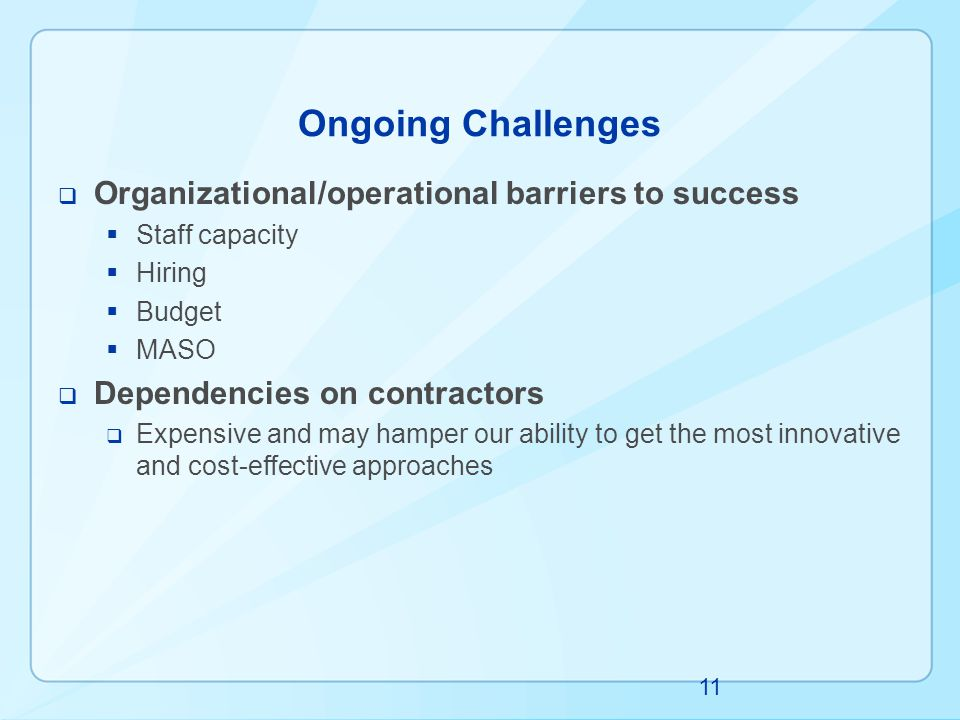 Ongoing Challenges Organizational/operational barriers to success