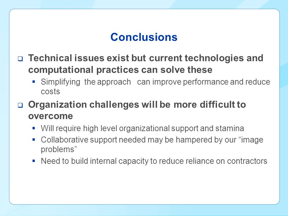 Conclusions Technical issues exist but current technologies and computational practices can solve these.