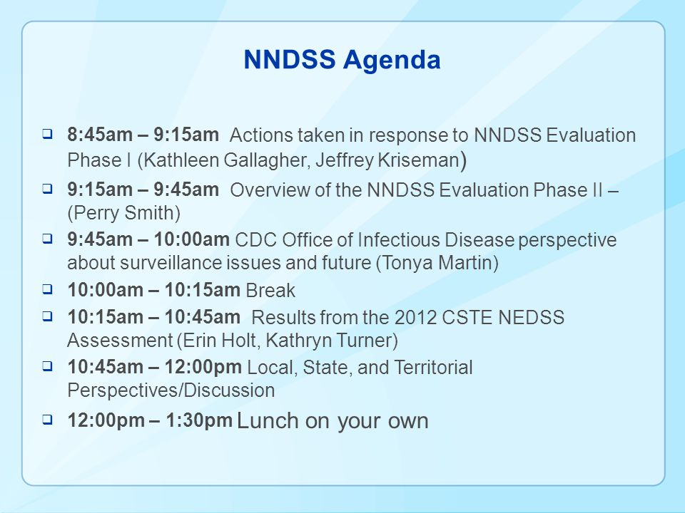 NNDSS Agenda 8:45am – 9:15am Actions taken in response to NNDSS Evaluation Phase I (Kathleen Gallagher, Jeffrey Kriseman)