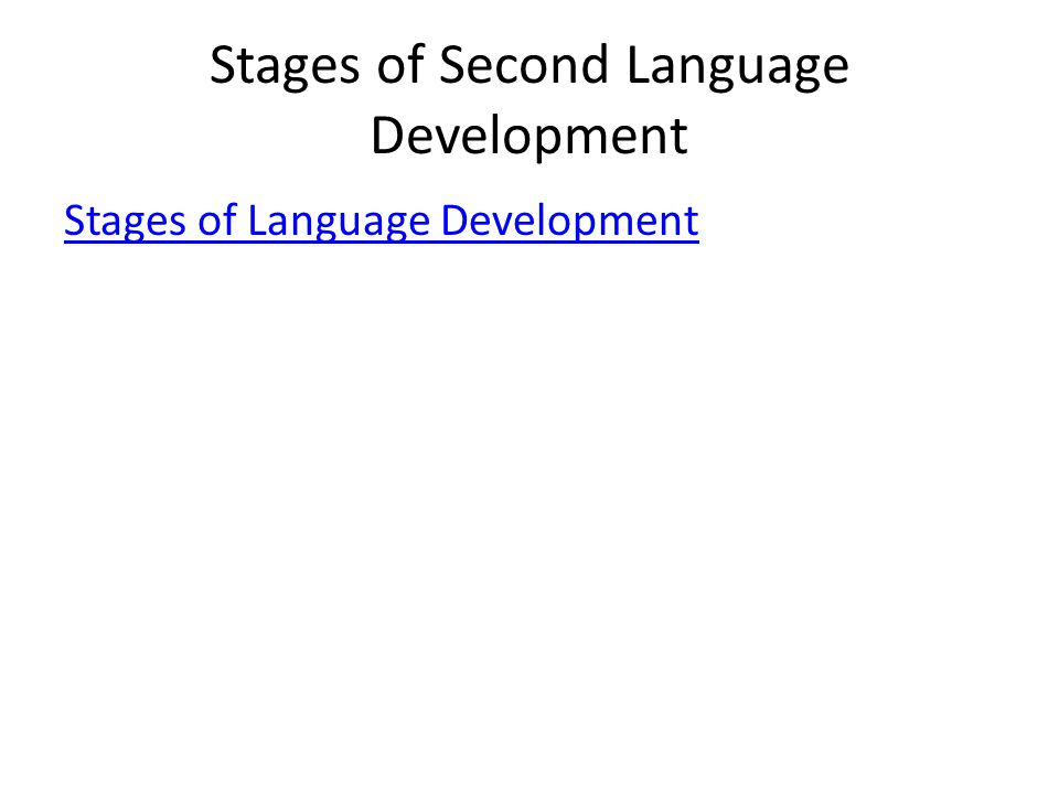 Stages of Second Language Development