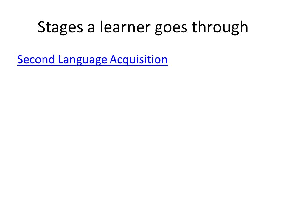 Stages a learner goes through