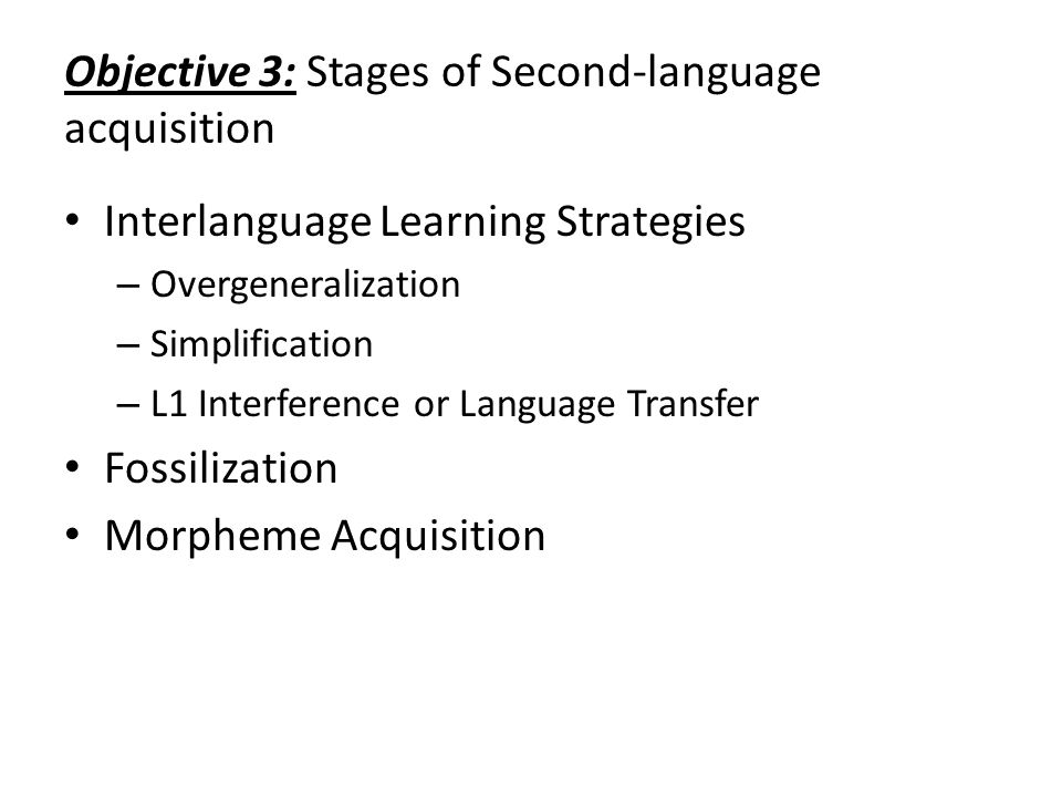 Objective 3: Stages of Second-language acquisition