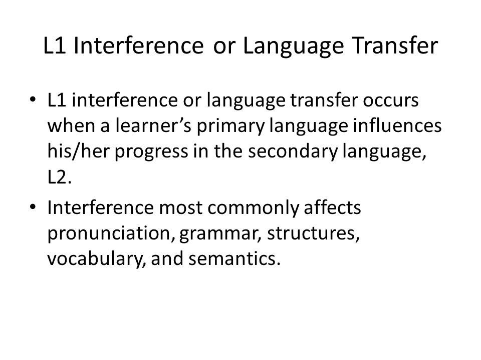 L1 Interference or Language Transfer