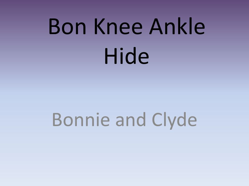 Bon Knee Ankle Hide Bonnie and Clyde